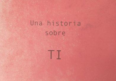 una historia sobre ti